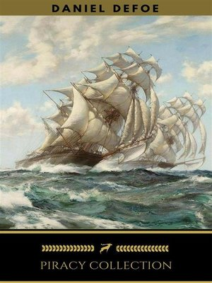 cover image of Piracy Collection [Free Audiobooks Includes 'Robinson Crusoe,' 'The Further Adventures of Robinson Crusoe'+ Captain Singleton] (Golden Deer Classics)