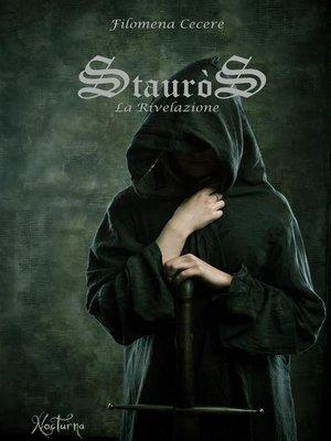 cover image of Stauròs la rivelazione