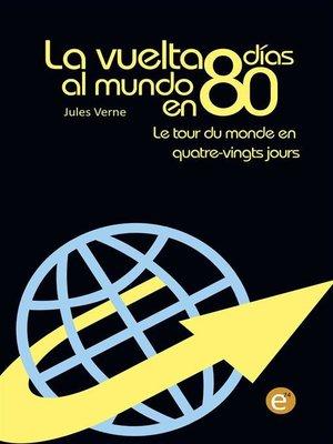 cover image of La vuelta al mundo en 80 días/Le tour du monde en quatre-vingt jours