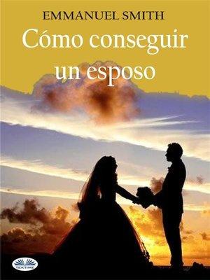 cover image of Cómo Conseguir Un Esposo
