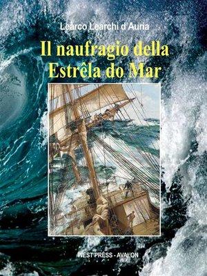 cover image of Il naufragio della Estrêla do Mar