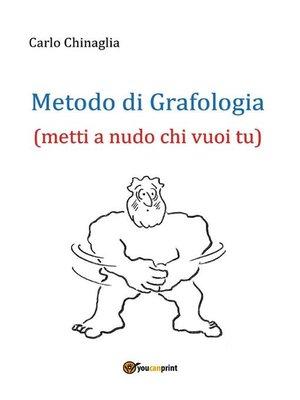 cover image of Metodo di Grafologia (metti a nudo chi vuoi tu)