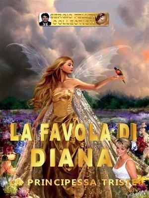 cover image of La favola di Diana--La principessa triste