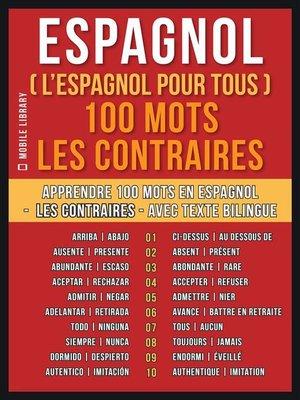 cover image of Espagnol ( L'Espagnol Pour Tous ) 100 Mots--Les Contraires