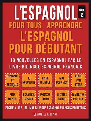 cover image of L'Espagnol Pour Tous--apprendre l'espagnol pour débutant (Vol 2)