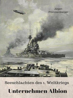 cover image of Seeschlachten des 1. Weltkriegs--Unternehmen Albion