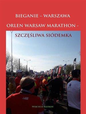 cover image of Bieganie--Warszawa. Orlen Warsaw Marathon--Szczęśliwa Siódemka