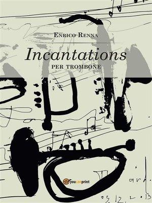 cover image of Incantations per trombone