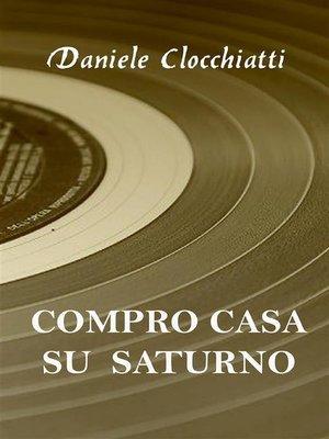 cover image of Compro casa su Saturno