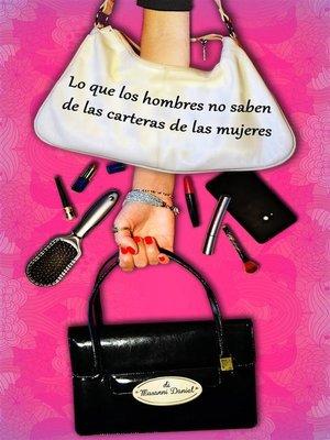cover image of Lo Que Los Hombres No Saben De Las Carteras De Las Mujeres