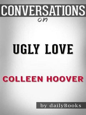 cover image of Ugly Love--A Novel by Colleen Hoover | Conversation Starters