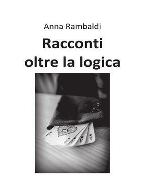 cover image of Racconti oltre la logica