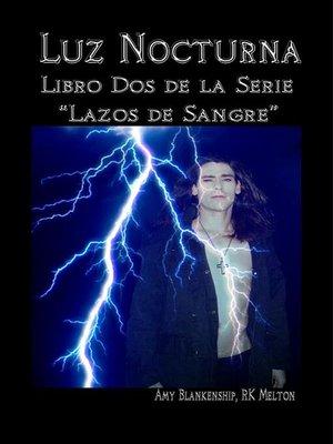 cover image of Luz Nocturna (Serie Lazo de Sangre Libro Dos)