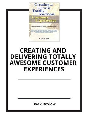 cover image of Creating and Delivering Totally Awesome Customer Experiences
