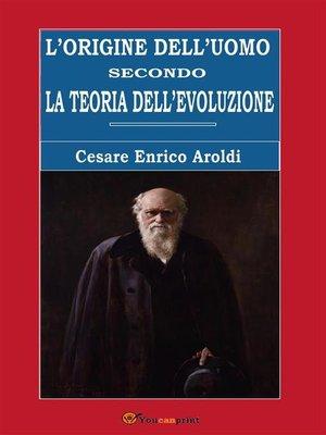cover image of L'origine dell'uomo secondo la teoria dell'evoluzione