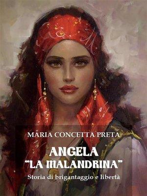 cover image of Angela «La Malandrina». Storia di brigantaggio e libertà