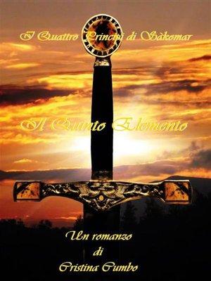 cover image of I Quattro Principi di Sàkomar--Il Quinto Elemento