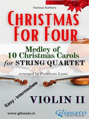 cover image of (Violin II) Christmas for four--String Quartet