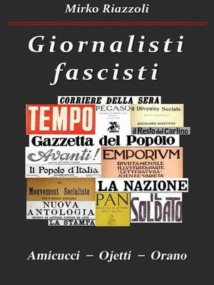 cover image of Giornalisti fascisti Amicucci – Ojetti – Orano