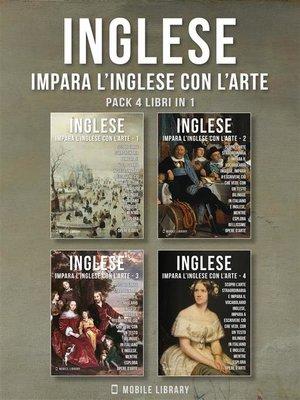 cover image of Pack 4 Libri In 1--Inglese--Impara l'Inglese con l'Arte