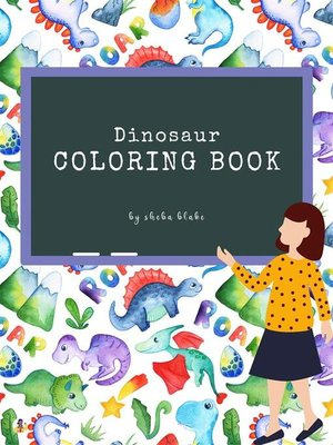 cover image of The Scientifically Accurate Dinosaur Coloring Book for Kids Ages 6+ (Printable Version)