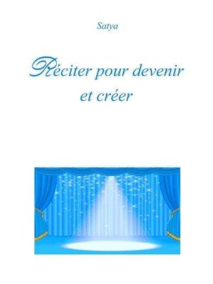 cover image of Réciter pour devenir et créer