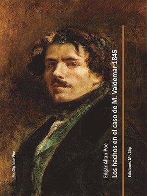cover image of Los hechos en el caso de M. Valdemar 1845