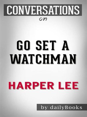 cover image of Go Set a Watchman--A Novel by Harper Lee | Conversation Starters