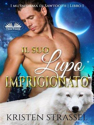 cover image of Il Suo Lupo Imprigionato