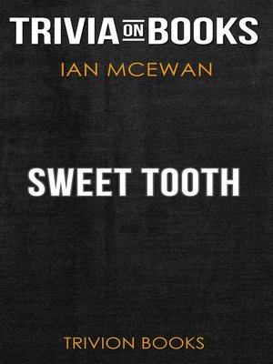 cover image of Sweet Tooth by Ian McEwan (Trivia-On-Books)