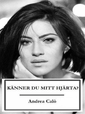 cover image of Känner Du Mitt Hjärta?