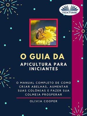 cover image of O Guia Da Apicultura Para Iniciantes
