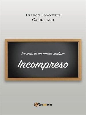 cover image of Ricordi di un timido scolaro _ Incompreso