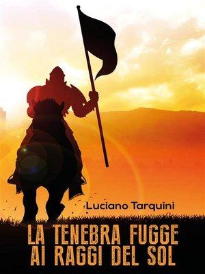 cover image of La tenebra fugge ai raggi del sol