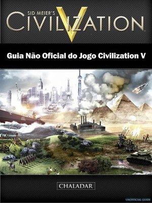 cover image of Guia Não Oficial Do Jogo Civilization V