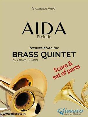 cover image of Aida (prelude) Brass Quintet--Score & Parts