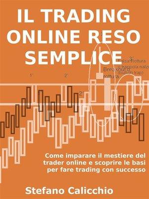 cover image of Il trading online reso semplice