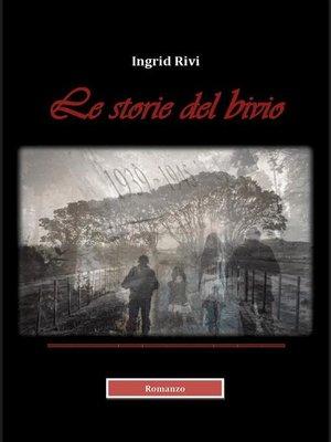 cover image of Le storie del bivio