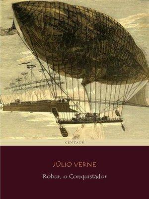 cover image of Robur, o Conquistador