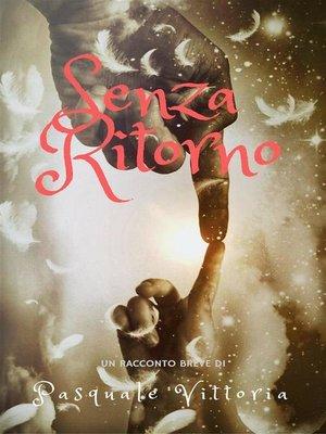 cover image of Senza Ritorno