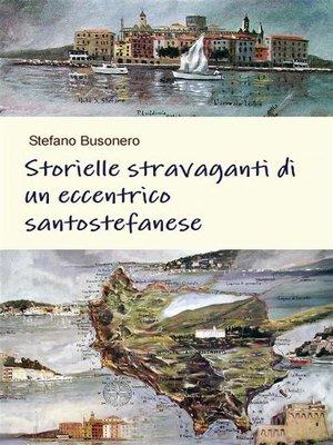 cover image of Storielle stravaganti di un eccentrico santostefanese