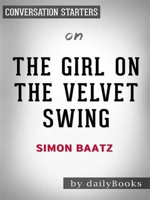 cover image of The Girl in the Velvet Swing--by Simon Baatz