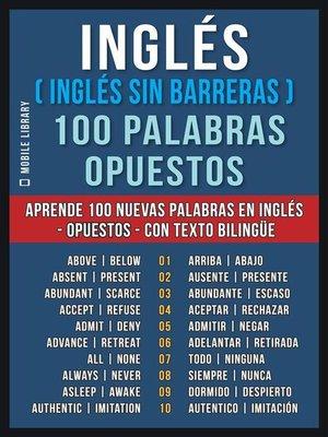 cover image of Inglés ( Inglés sin Barreras ) 100 Palabras--Opuestos