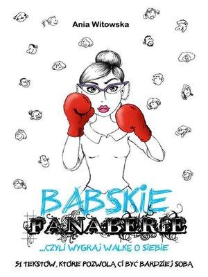 cover image of Babskie Fanaberie, czyli wygraj walkę o siebie