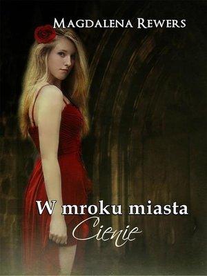 cover image of W mroku miasta.Tom 2 Cienie