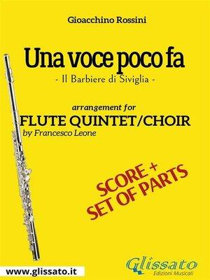 cover image of Una Voce Poco Fa--Flute quintet/choir score & parts