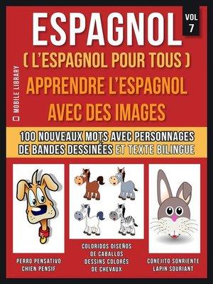 cover image of Espagnol ( L'Espagnol Pour Tous )--Apprendre l'espagnol avec des images  (Vol 7)