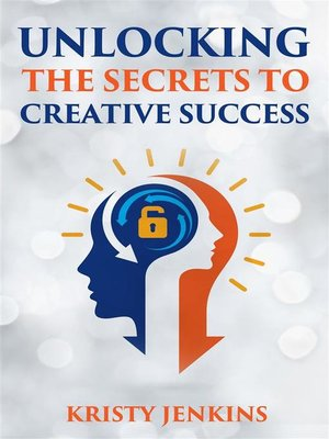 cover image of Unlocking the Secrets to Creative Success