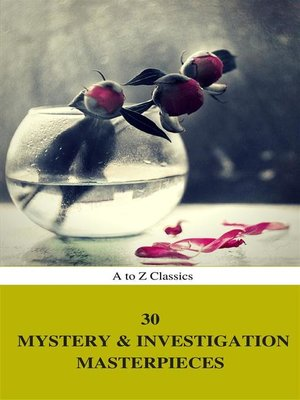 cover image of 30 Mystery & Investigation Masterpieces (Best Navigation, Active TOC) (A to Z Classics)