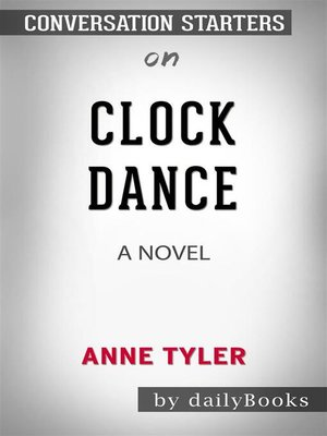 cover image of Clock Dance--A Novel by Anne Tyler | Conversation Starters